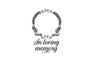 In Loving Memory Remembrance Craft Cut File By Creative Fabrica Crafts