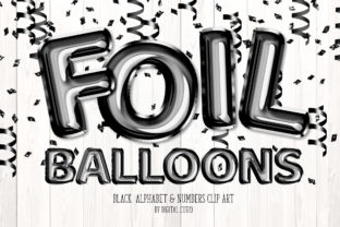 Print on Demand: Black Foil Balloons Alphabet Clipart Graphic Illustrations By Digital Curio