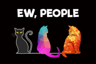 Print on Demand: Cat Kitten Pet Animal Ew, People Funny Graphic Illustrations By Chiplanay