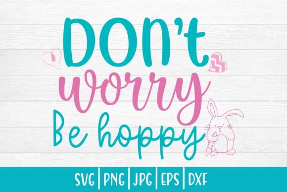 Print on Demand: Easter Svg| Don't Worry Be Hoppy Graphic Crafts By inlovewithkats