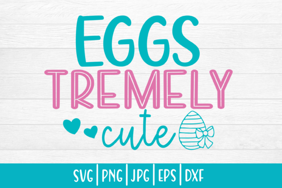 Print on Demand: Easter Svg| Eggstremely Cute Graphic Crafts By inlovewithkats