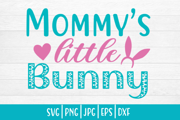 Print on Demand: Easter Svg| Mommy's Little Bunny Graphic Crafts By inlovewithkats