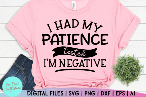 Print on Demand: I Had My Patience Tested Sarcasm Svg Graphic Crafts By She Shed Craft Store