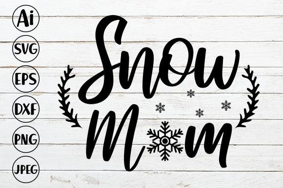 Snow Mom Graphic Crafts By ismetarabd
