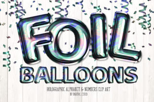 Print on Demand: Holographic Foil Balloon Alphabet Graphic Illustrations By Digital Curio