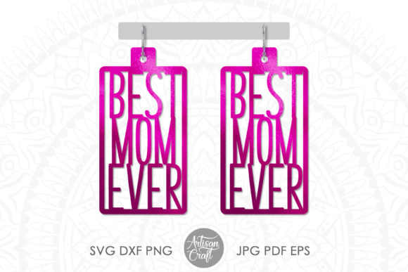 Print on Demand: Mothers Day Earrings, Best Mom Ever Graphic 3D SVG By Artisan Craft SVG
