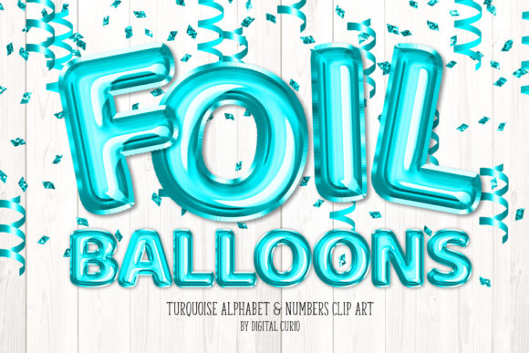 Print on Demand: Turquoise Foil Balloon Alphabet Clipart Graphic Illustrations By Digital Curio