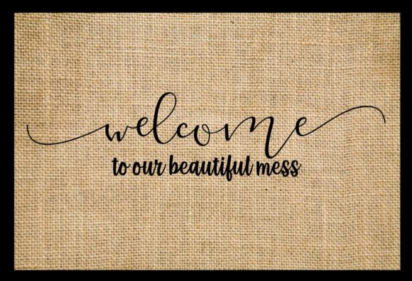 Welcome to Our Beautiful Mess Svg Gráfico Crafts Por Hayley Dockery