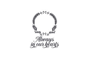 Always in Our Hearts Remembrance Craft Cut File By Creative Fabrica Crafts