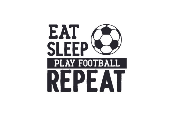 Eat, Sleep, Play Football, Repeat Sports Craft Cut File By Creative Fabrica Crafts