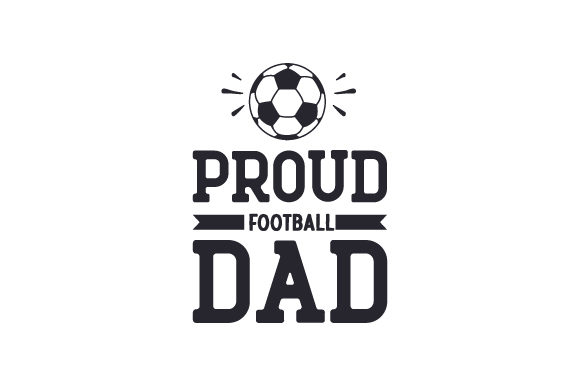Proud Football Dad Sports Craft Cut File By Creative Fabrica Crafts