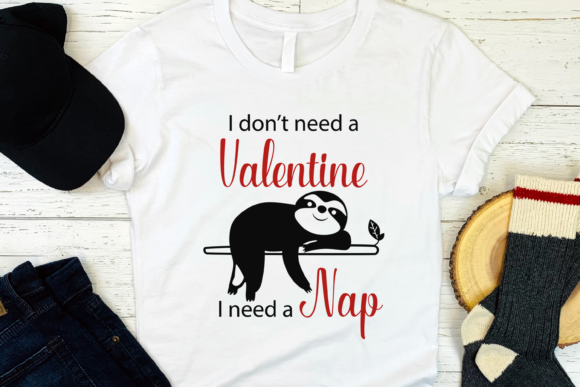 I Dont Need a Valentine I Need a Nap Svg Graphic Print Templates By CuteShopClipArt