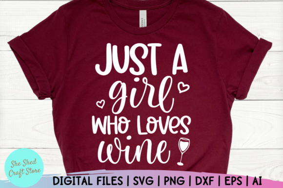 Print on Demand: Just a Girl Who Loves Wine Quote Gráfico Crafts Por She Shed Craft Store