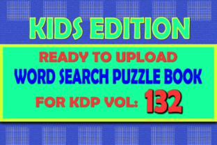 Print on Demand: Vol (132) Kids Word Search Book for KDP Graphic KDP Interiors By islanowarul