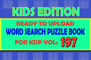 Print on Demand: Vol (197) Kids Word Search Book for KDP Graphic KDP Interiors By islanowarul