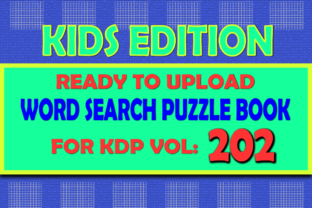 Print on Demand: Vol (202) Kids Word Search Book for KDP Graphic KDP Interiors By islanowarul