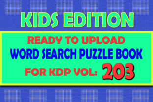 Print on Demand: Vol (203) Kids Word Search Book for KDP Graphic KDP Interiors By islanowarul