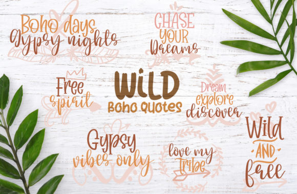 Wild Boho Quotes Graphic Crafts By Firefly Designs
