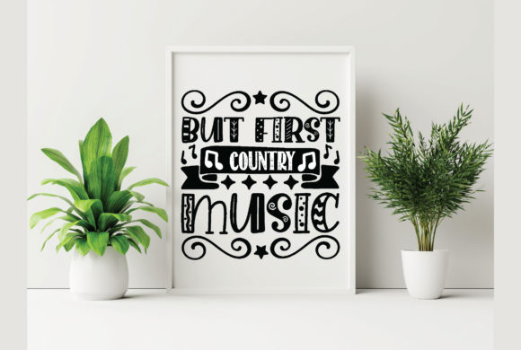 But First Country Music Graphic Crafts By Printable Store