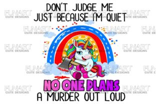Do Not Judge Me Unicorn, Digital Design Graphic Illustrations By Fundesings