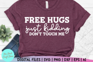 Print on Demand: Free Hugs, Just Kidding Don't Touch Me Graphic Crafts By She Shed Craft Store