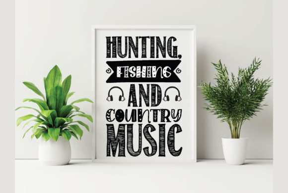 Hunting , Fishing and Cuntry Music Graphic Crafts By Printable Store