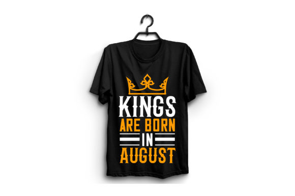 Kings Are Born in August Graphic Graphic Templates By craftstore