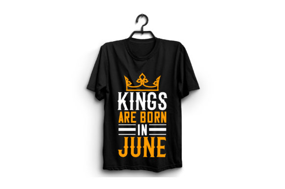 Kings Are Born in June Graphic Graphic Templates By craftstore