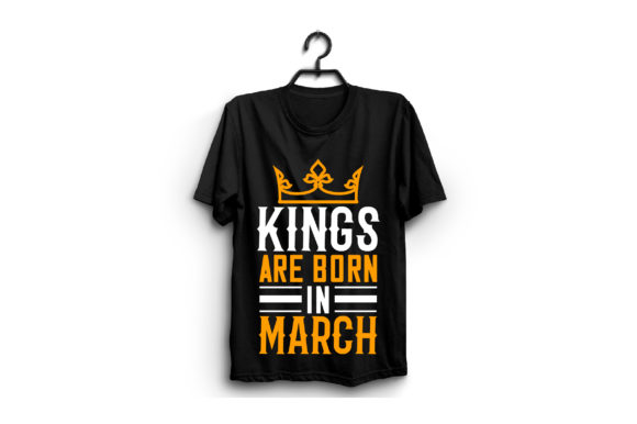 Kings Are Born in March Graphic Graphic Templates By craftstore