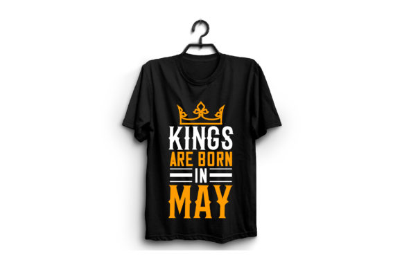 Kings Are Born in May Graphic Graphic Templates By craftstore