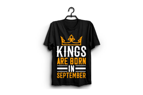 Kings Are Born in September Graphic Graphic Templates By craftstore