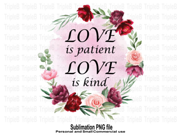 Print on Demand: LOVE is Patient LOVE is Kind Sublimation Graphic Crafts By TripleBcraft