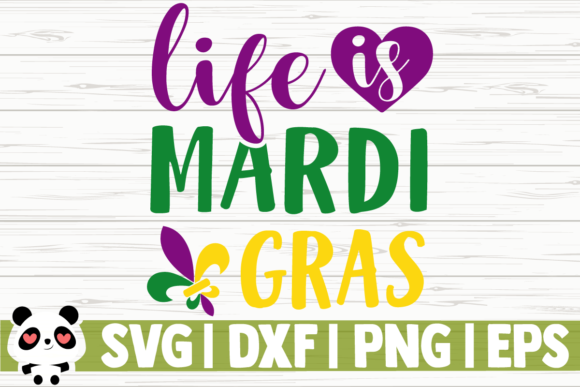 Print on Demand: Life is Mardi Gras Graphic Illustrations By CreativeDesignsLLC