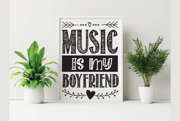 Music is My Boyfriend Graphic Crafts By Printable Store