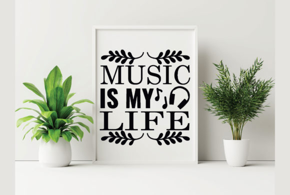 Music is My Life Graphic Crafts By Printable Store