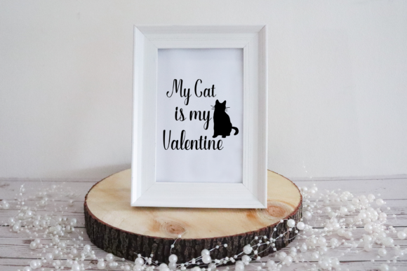 My Cat is My Valentine Svg Funny Phrase Graphic Print Templates By CuteShopClipArt