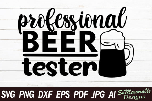 Print on Demand: Professional Beer Tester Graphic Crafts By SoMemorableDesigns