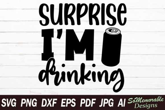 Print on Demand: Surprise I Am Drinking Graphic Graphic Templates By SoMemorableDesigns