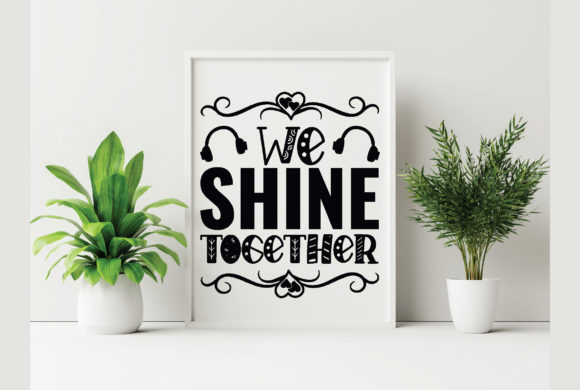 We Shine Together Graphic Crafts By Printable Store
