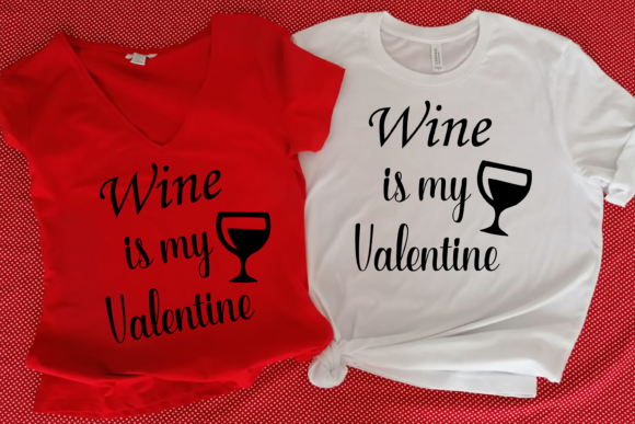 Wine is My Valentine Svg Funny Phrase Graphic Print Templates By CuteShopClipArt