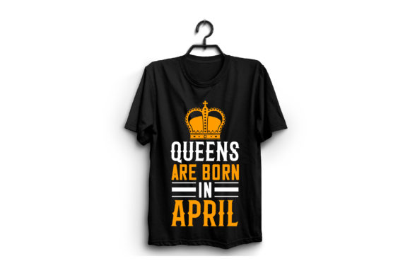 Queens Are Born in April Graphic Graphic Templates By craftstore