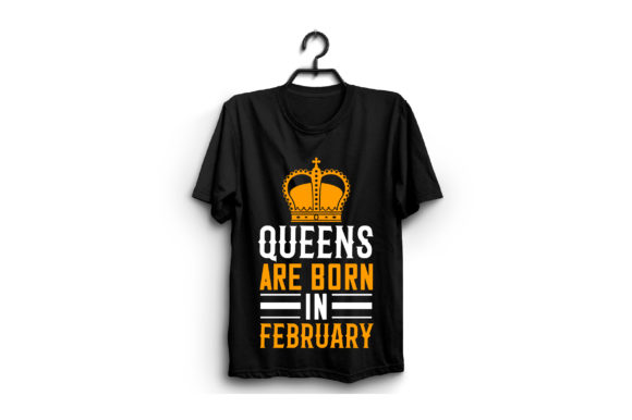 Queens Are Born in February Graphic Graphic Templates By craftstore