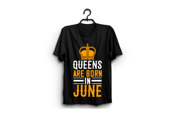 Queens Are Born in June Graphic Graphic Templates By craftstore