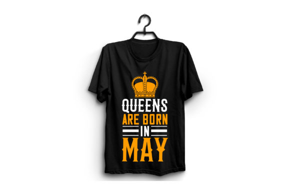 Queens Are Born in May Graphic Graphic Templates By craftstore