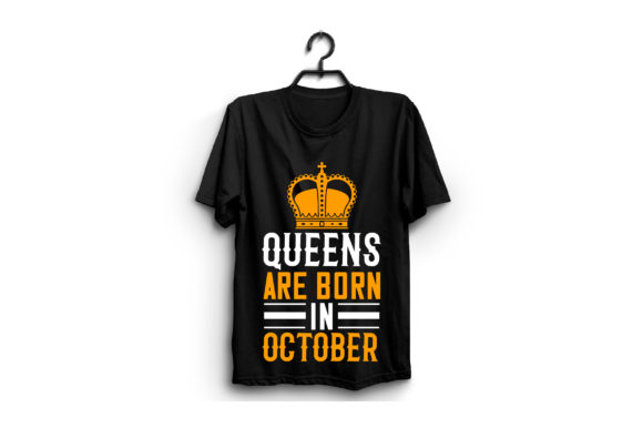 Queens Are Born in October Graphic Graphic Templates By craftstore