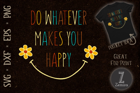 Print on Demand: Do Whatever Makes You Happy Quote Graphic Print Templates By Zemira