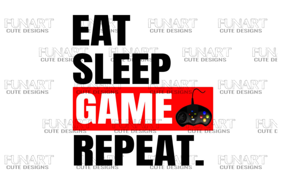 Eat Sleep Game Repeat, Gamer's Vibes Graphic Illustrations By Fundesings