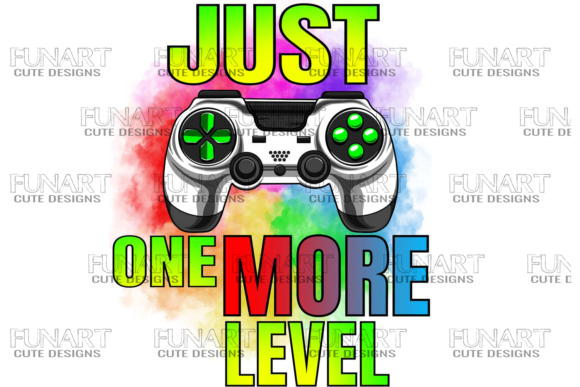 Just One More Level , Cool Design Gamers Graphic Illustrations By Fundesings