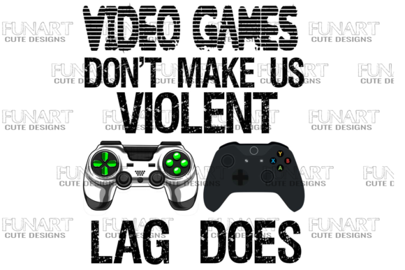 VIDEO GAMES DON'T MAKE US VIOLENT Graphic Illustrations By Fundesings