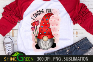 Print on Demand: Valentine	Sublimation I Gnome You Graphic Crafts By ShineGreenArt